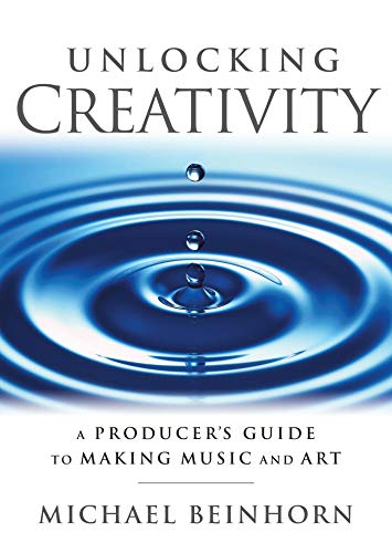 Unlocking Creativity: A Producer\'s Guide to Making Music & Art (Music Pro Guides) (English Edition)