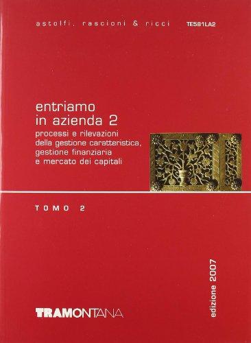 Entriamo in azienda.Volume 2 (Tomo 1 e Tomo 2) + Fascicolo di Aggiornamento Per gli Ist. Tecnici commerciali indirizzo giuridico-economico-aziendale