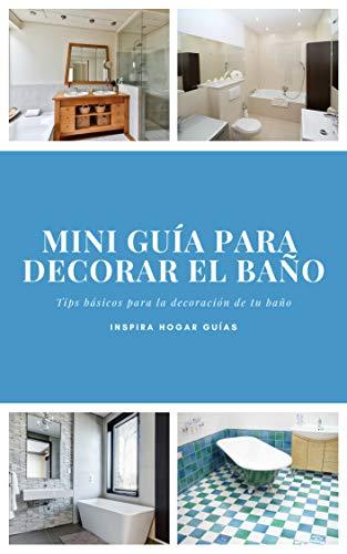 Mini guía para decorar el baño (InspiraHogar Mini Guías nº 1)