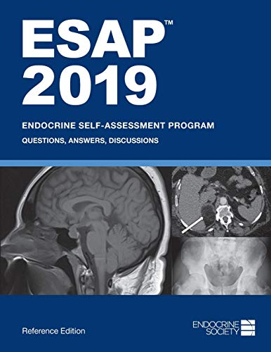 ESAP (TM) 2019: Endocrine Self-Assessment Program: Questions, Answers, Discussions, Reference Edition: 88
