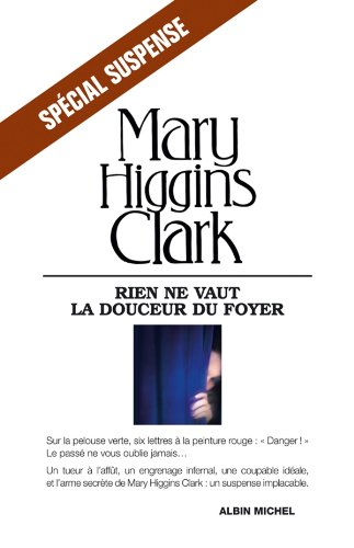 Rien ne vaut la douceur du foyer - Mary Higgins Clark