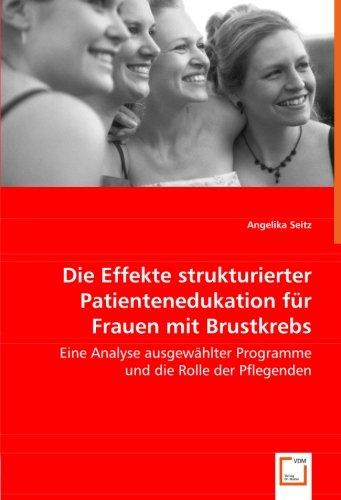 Die Effekte strukturierter Patientenedukationfür Frauen mit Brustkrebs: Eine Analyse ausgewählter Programme und die Rolle der Pflegenden