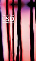 LSD. Mein Sorgenkind: Die Entdeckung einer 'Wunderdroge'