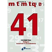 41 Polígons. Estudi de la circumferència (Català - Material Complementari - Quaderns De Matemàtiques)