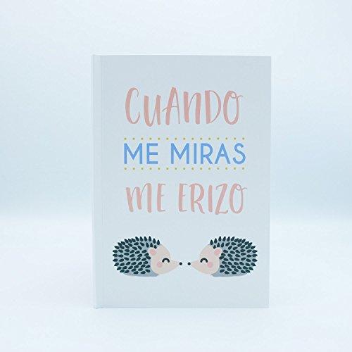 "Libreta ""Cuando me miras me erizo"" con portada ilustrada marca Edicards. Tapas e interior fabricados con materiales de gran calidad. Tamaño 21x15 cm (A5)."