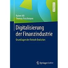 Digitalisierung der Finanzindustrie: Grundlagen der Fintech-Evolution