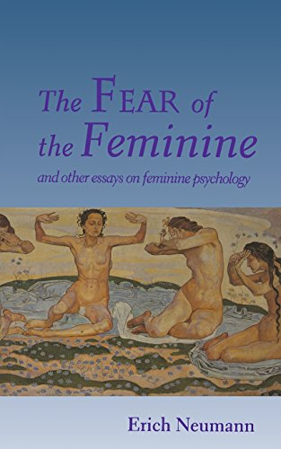 Price comparison product image The Fear of the Feminine: And Other Essays on Feminine Psychology (Works by Erich Neumann)