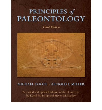 [(Principles of Paleontology)] [ By (author) Michael Foote, By (author) Arnold I. Miller ] [February, 2007]