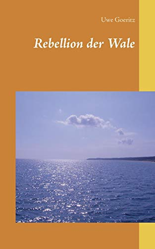 Buchseite und Rezensionen zu 'Rebellion der Wale' von Uwe Goeritz