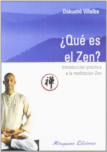 Que es el Zen. Introducción práctica a la meditación Zen (Textos de la Tradición Zen)