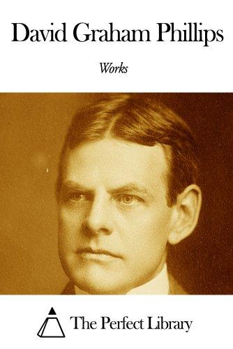 Works of David Graham Phillips (English Edition) Lenox Classic Edition