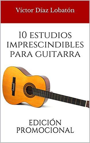 10 estudios imprescindibles para guitarra: EDICIÓN PROMOCIONAL ...