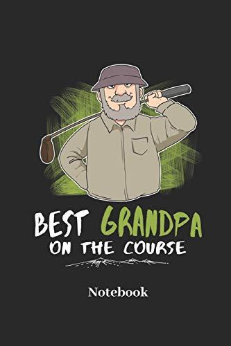 Best Grandpa On The Course Notebook: Liniertes Notizbuch für Golfer, Opas und Golf Fans - Notizheft Klatte für Männer, Frauen und Kinder Opas Caddy