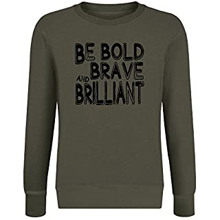 Sei mutig, mutig und brillant - Be Bold, Brave and Brilliant Sweatshirt Jumper Pullover for Men & Women Soft Cotton & Polyester Blend Unisex Clothing Small