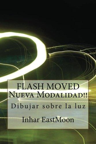 FLASH MOVED Nueva Modalidad!!: Dibujar sobre la luz