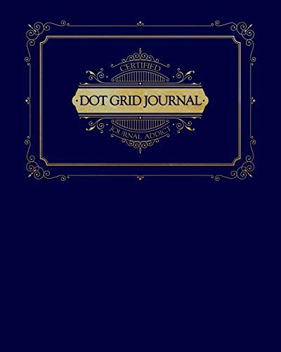 Dot Grid Journal: Certified Journal Addict - This elegant Royal Blue and Gold theme makes this notebook perfect for home, school, or office! (Elegant Luxury Dot Grid Journal, Band 1) - Elegante Home Office
