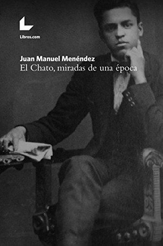 El Chato, miradas de una época por Juan Manuel Menéndez
