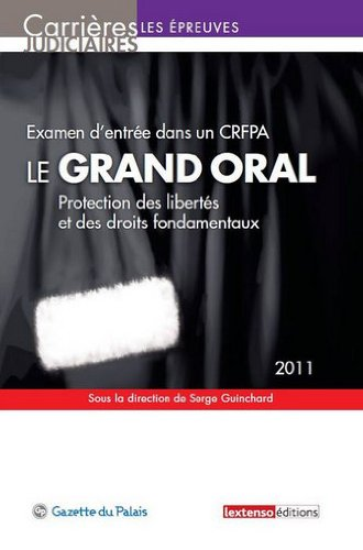 Examen d'entrée dans un CRFPA - Le grand oral : Protection des libertés et des droits fondamentaux