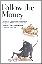 Follow the Money: The Audit Commission, Public Money and the Management of Public Services, 1983 - 2008
