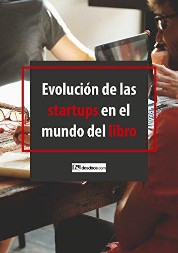 Evolución de las startups en el mundo del libro: Actualización 2017