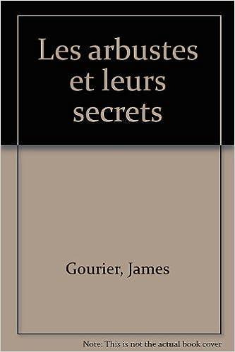 Livre gratuits Les arbustes et leurs secrets pdf