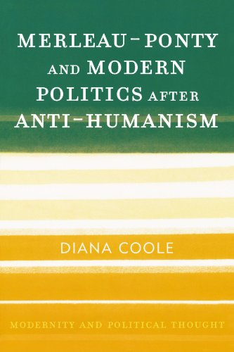 merleau-ponty-and-modern-politics-after-anti-humanism-modernity-and-political-thought