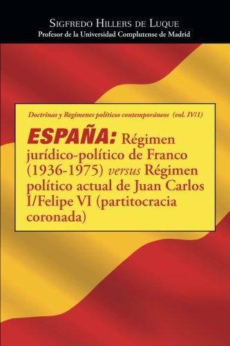 España: Régimen jurídico-político de Franco (1936-1975) versus Régimen político actual de Juan Carlos I/Felipe VI (partitocracia coronada)