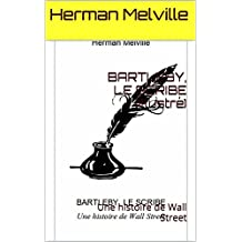 BARTLEBY, LE SCRIBE (Illustré): Une histoire de Wall Street (French Edition)
