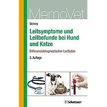 Leitsymptome und Leitbefunde bei Hund und Katze - Differenzialdiagnostischer Leitfaden: MemoVet