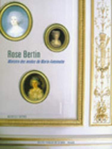 Rose Bertin : Ministre des modes de Marie-Antoinette