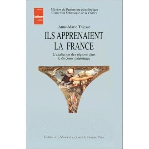 Ils apprenaient la France : L'exaltation des régions dans le discours patriotique