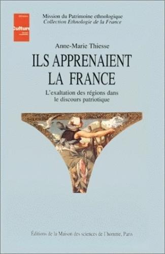 Ils apprenaient la France : L'exaltation des rgions dans le discours patriotique