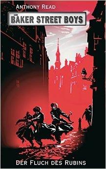 Die Baker Street Boys: Der Fluch des Rubins von Anthony Read ( Februar 2008 )