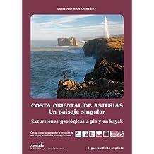 Costa oriental de Asturias. Un paisaje singular: 11 excursiones geológicas por sus playas, acantilados, cuevas y bufones