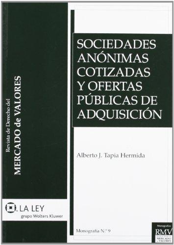 Sociedades Anónimas Cotizadas Y Ofertas Públicas De Adquisición (Monografías de la Revista de Derecho del Mercado de Valores)