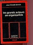 Les grands auteurs en organisation - Dunod - 01/02/1993