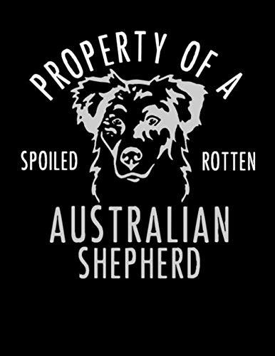 Property of a Spoiled Rotten Australian Shepherd: 2020 Planners for Australian Shepherd Mom or Dad (Aussie Gifts) -