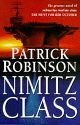 Nimitz Class by Patrick Robinson (1997-01-16)