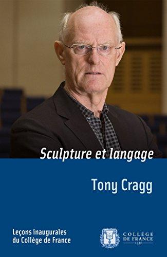 Sculpture et langage: Leçon inaugurale prononcée le jeudi24octobre2013 par Serge Haroche