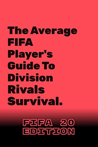 the average fifa player's guide to division rivals survival.: fifa 20 edition (english edition)