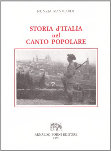 Storia d'Italia nel canto popolare. 270 melodie e testi