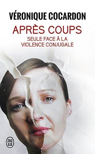 Après coups : Seule face à la violence conjugale par Véronique Cocardon