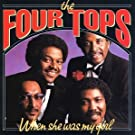 When She Was My Girl by Four Tops