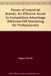 Power of Industrial Brands: An Effective Route to Competitive Advantage (McGraw-Hill Marketing for Professionals)