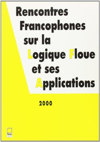 Lfa 2000 Rencontres Francophones Sur la Logique Floue et Ses Applications