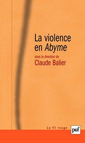 La violence en Abyme: Essai de psychocriminologie (Fil rouge (le))