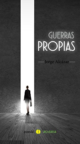 Guerras propias por Jorge Alcázar