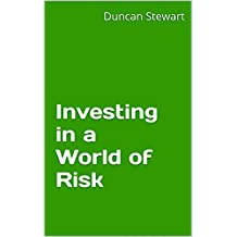 Investing in a World of Risk: Abridged version (English Edition)