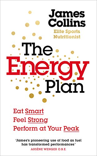 The Energy Plan: Eat Smart, Feel Strong, Perform at Your Peak (English Edition)
