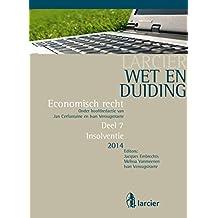 Wet en Duiding Insolventie (Larcier Wet en Duiding - Economisch recht (8 delen)) (Dutch Edition)